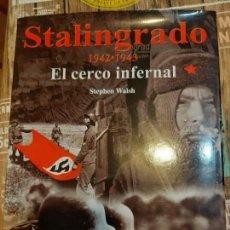 Militaria: STEPHEN WALSH. STALINGRADO. EL CERCO INFERNAL. Lote 165903526