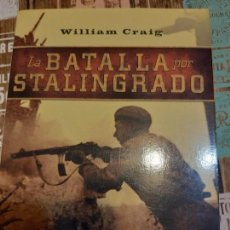 Militaria: WILLIAM CRAIG. LA BATALLA DE STALINGRADO. Lote 165906298