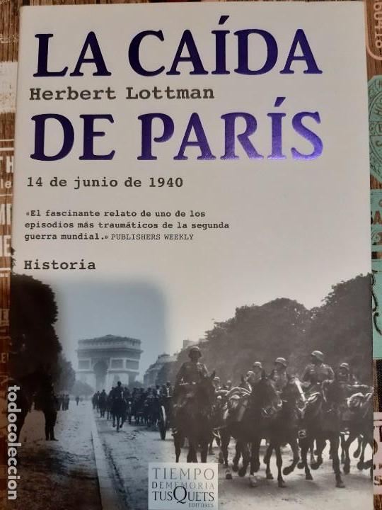 HERBERT LOTTMAN. LA CAIDA DE PARÍS (Militar - Libros y Literatura Militar)