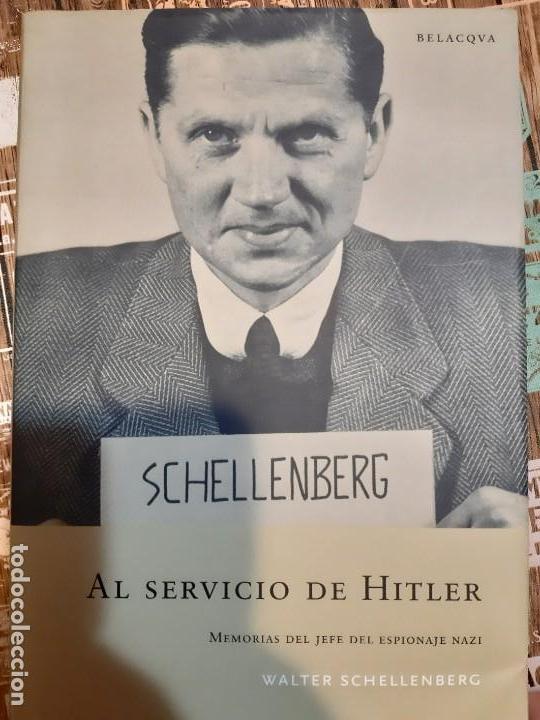 WALTER SCHELLENBERG. AL SERVICIO DE HITLER (Militar - Libros y Literatura Militar)