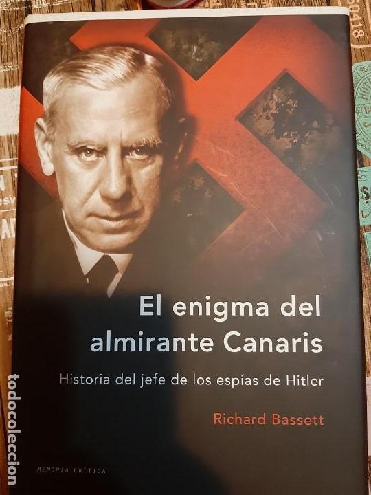 RICHARD BASSETT. EL ENIGMA DEL ALMIRANTE CANARIS (Militar - Libros y Literatura Militar)