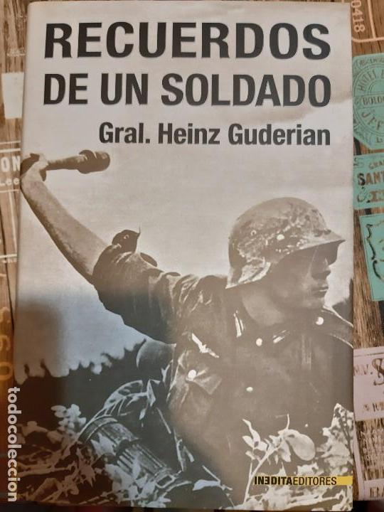 HEINZ GUDERIAN. RECUERDOS DE UN SOLDADO (Militar - Libros y Literatura Militar)