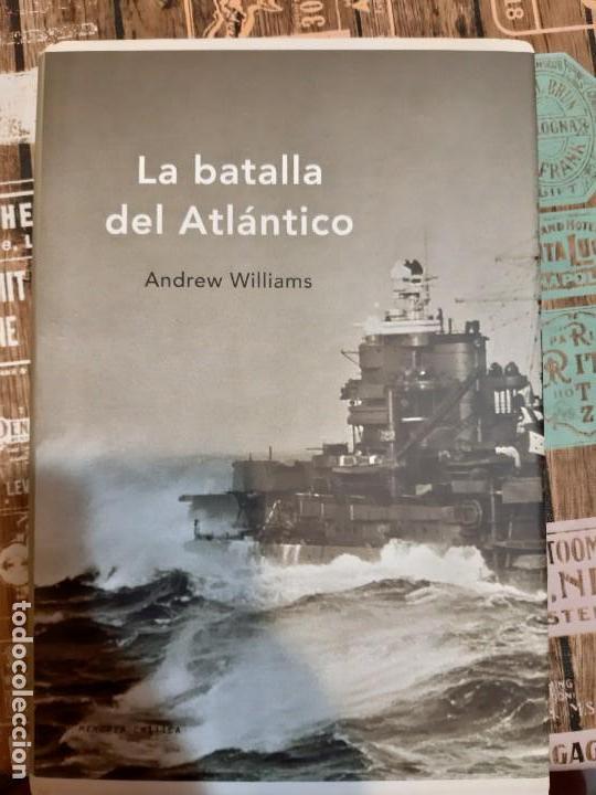 ANDREW WILLIAMS. LA BATALLA DEL ATLANTICO (Militar - Libros y Literatura Militar)