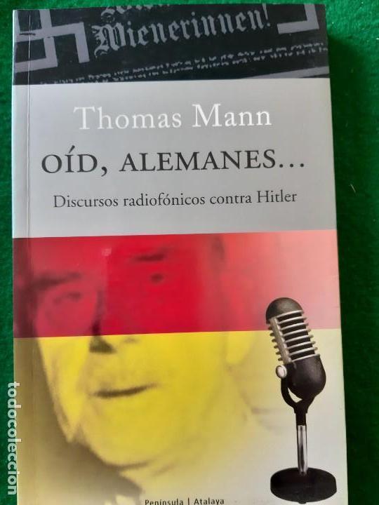 THOMAS MANN. OID ALEMANES. DISCURSOS RADIOFONICOS CONTRA HITLER (Militar - Libros y Literatura Militar)