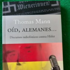 Militaria: THOMAS MANN. OID ALEMANES. DISCURSOS RADIOFONICOS CONTRA HITLER. Lote 165957154