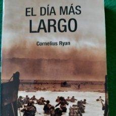 Militaria: CORNELIUS RYAN. EL DIA MÁS LARGO. Lote 165957722