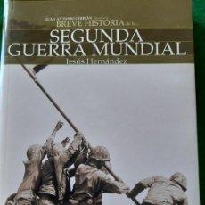 Militaria: JESÚS HERNÁNDEZ. BREVE HISTORIA DE LA SEGUNDA GUERRA MUNDIAL. Lote 165957950