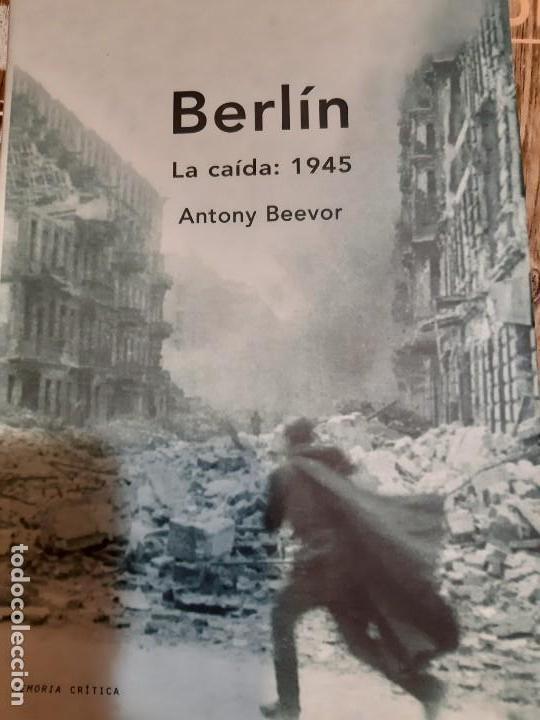 ANTHONY BEEVOR. BERLIN. LA CAÍDA. 1945 (Militar - Libros y Literatura Militar)