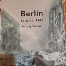 Militaria: ANTHONY BEEVOR. BERLIN. LA CAÍDA. 1945. Lote 166058974