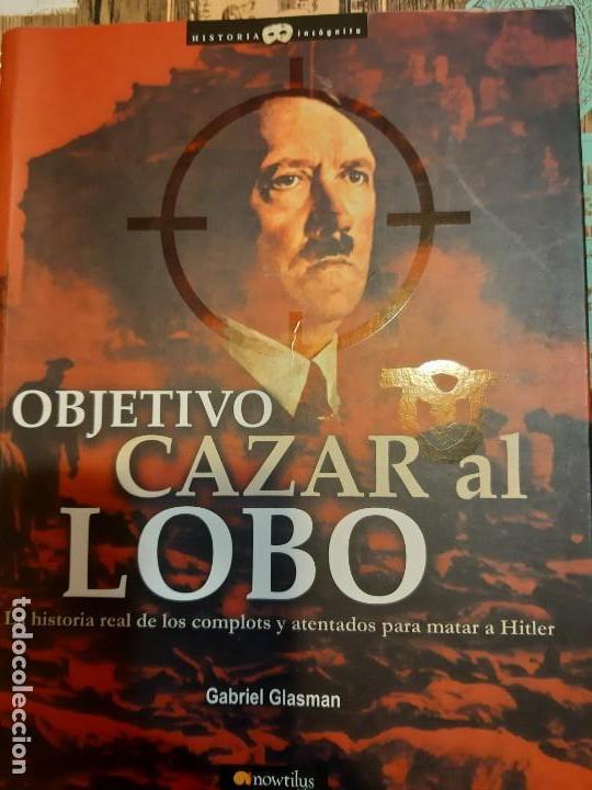 GABRIEL GLASMAN. OBJETIVO: CAZAR AL LOBO (Militar - Libros y Literatura Militar)