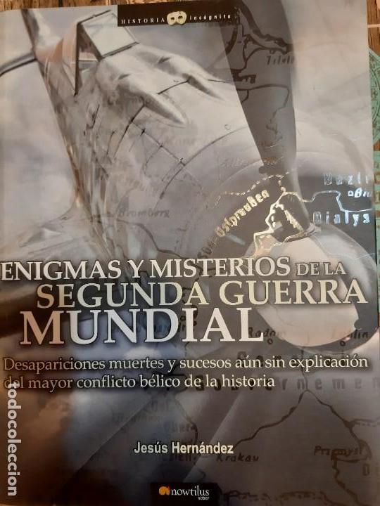 JESÚS HERNÁNDEZ. ENIGMAS Y MISTERIOS DE LA WW2 (Militar - Libros y Literatura Militar)