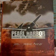 Militaria: JACQUES ANTIER. PEARL HARBOR. DRAMA EN EL PACÍFICO . Lote 166059602