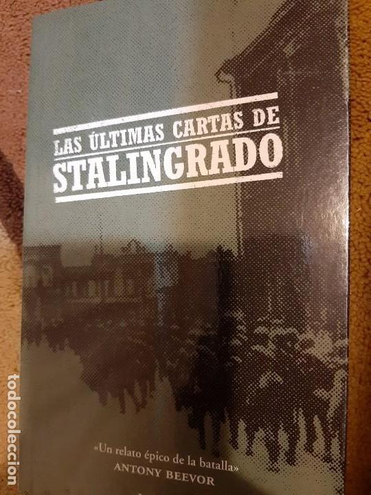 ANTHONY BEEVOR. LAS ÚLTIMAS CARTAS DE STALINGRADO (Militar - Libros y Literatura Militar)