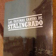 Militaria: ANTHONY BEEVOR. LAS ÚLTIMAS CARTAS DE STALINGRADO. Lote 166060230