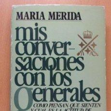 Militaria: MIS CONVERSACIONES CON LOS GENERALES / MARÍA MERIDA / 1980. PLAZA & JANES. Lote 166118130