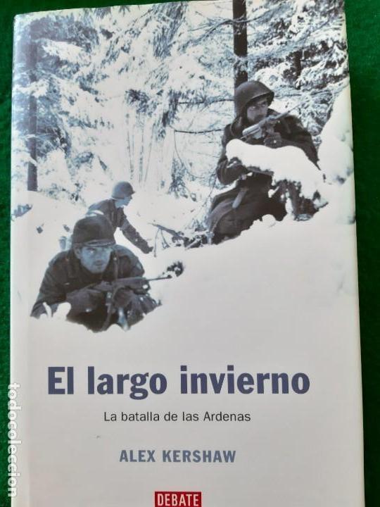 ALEX KERSHHAW. EL LARGO INVIERNO. BATALLA DE LAS ARDENAS (Militar - Libros y Literatura Militar)
