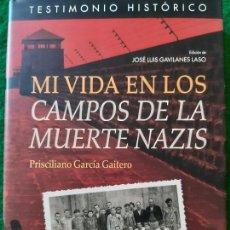Militaria: PRISCILIANO GARCIA. MI VIDA EN LOS CAMPOS DE LA MUERTE NAZIS. Lote 166122194