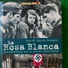 Militaria: JOSE MARIA GARCIA. LA ROSA BLANCA. Lote 166123526