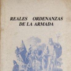 Militaria: REALES ORDENANZAS DE LA ARMADA. EDITORIAL NAVAL. MADRID, 1984. . Lote 166298994
