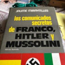 Militaria: LIBRO LOS COMUNICADOS SECRETOS DE FRANCO, HITLER Y MUSSOLINI. Lote 166378208