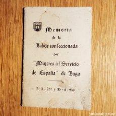 Militaria: GUERRA CIVIL - MUJERES AL SERVICIO DE ESPAÑA - MEMORIA 1937-1939 LUGO - GALICIA - BANDO NACIONAL. Lote 166645258