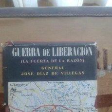 Militaria: GUERRA DE LIBERACIÓN (LA FUERZA DE LA RAZÓN)GENERAL JOSE DÍAZ VILLEGAS. GUERRA CIVIL. Lote 164637278