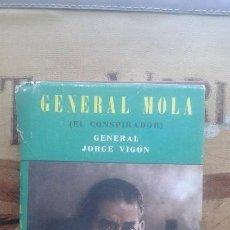Militaria: GENERAL MOLA (EL CONSPIRADOR). GENERAL JORGE VIGÓN. GUERRA CIVIL. Lote 164637530