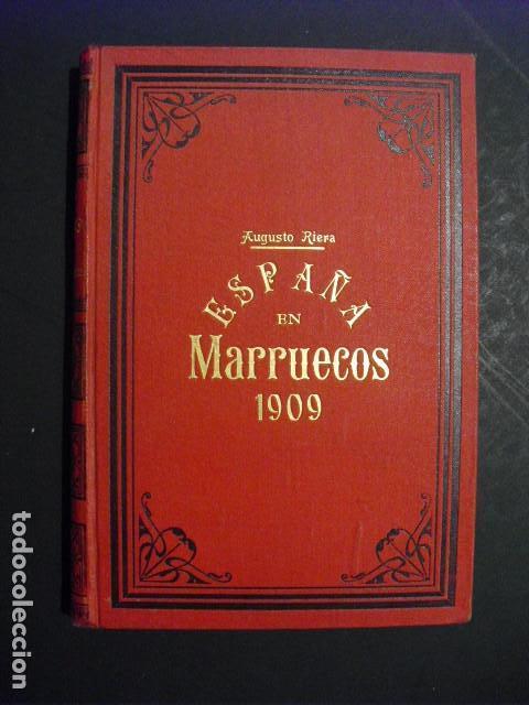 1910 ESPAÑA EN MARRUECOS CRONICA DE LA CAMPAÑA DE 1909 AUGUSTO RIERA (Militar - Libros y Literatura Militar)