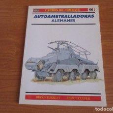 Militaria: OSPREY: CARROS DE COMBATE - Nº 66: AUTOAMETRALLADORAS ALEMANES. Lote 167472248