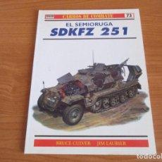 Militaria: OSPREY: CARROS DE COMBATE - Nº 73: EL VEHICULO SEMIORUGA SD.KFZ. 251. Lote 167472652