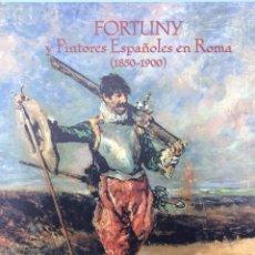 Militaria: MARIANO FORTUNY. PINTORES ESPAÑOLES EN ROMA. PROFUSAMENTE ILUSTRADO. NUEVO. CON EL RETRACTILADO.. Lote 167502464