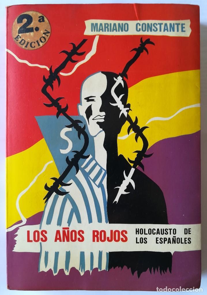 MARIANO CONSTANTE - LOS AÑOS ROJOS . HOLOCAUSTO DE LOS ESPAÑOLES (Militar - Libros y Literatura Militar)