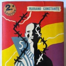 Militaria: MARIANO CONSTANTE - LOS AÑOS ROJOS . HOLOCAUSTO DE LOS ESPAÑOLES. Lote 167568532