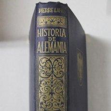 Militaria: HISTORIA DE ALEMANIA POR PIERRE LAFUE 1ª EDICIÓN. Lote 167603500