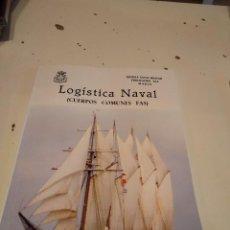 Militaria: G-25 LIBRO LOGISTICA NAVAL CUERPOS COMUNES FAS. Lote 167629444