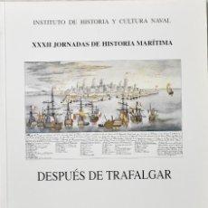 Militaria: DESPUÉS DE TRAFALGAR. INSTITUTO DE HISTORIA Y CULTURA NAVAL. Lote 167864680
