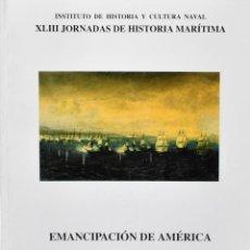 Militaria: EMANCIPACIÓN DE AMÉRICA, INSTITUTO DE HISTORIA Y CULTURA NAVAL. Lote 167865676