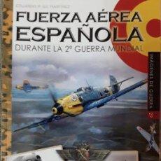 Militaria: IMÁGENES DE GUERRA N.29 FUERZA AÉREA ESPAÑOLA DURANTE LA SEGUNDA GUERRA MUNDIAL. Lote 185724747