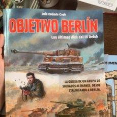 Militaria: OBJETIVO BERLÍN. LOS ÚLTIMOS DÍAS DEL III REICH. Lote 167875972