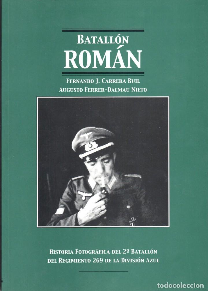 HISTORIA FOTOGRAFICA BATALLON ROMAN DIVISION AZUL (Militar - Libros y Literatura Militar)
