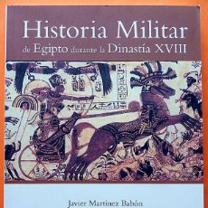 Militaria: HISTORIA MILITAR DE EGIPTO DURANTE LA DINASTIA XVIII -JAVIER MARTÍNEZ-MUSEU EGIPCI-2003-NUEVO-INDICE. Lote 168095940