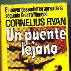 Militaria: UN PUENTE LEJANO. CORNELIUS RYAN. Lote 168173924