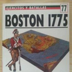 Militaria: EJÉRCITOS Y BATALLAS Nº 77. BATALLAS DE LA HISTORIA Nº 38. BOSTON 1775. Lote 168231334