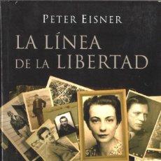 Militaria: LA LÍNEA DE LA LIBERTAD. PETER EISNER. 2004. BIDASOA. Lote 168267308