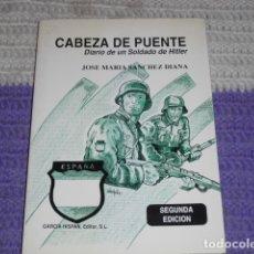 Militaria: CABEZA DE PUENTE - DIARIO DE UN SOLDADO DE HITLER -. Lote 168364116