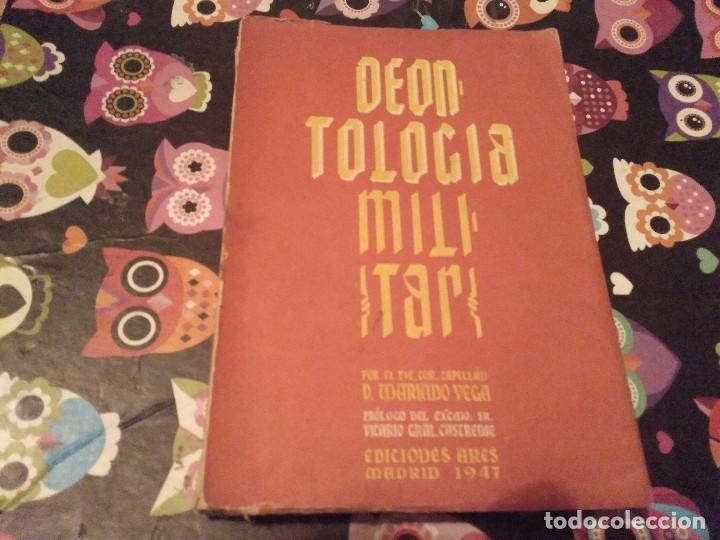 DEONTOLOGIA MILITAR POR EL TENIENTE CORONEL CAPELLAN D. MARIANO VEGA MESTRE EDICONES ARES 1947 (Militar - Libros y Literatura Militar)