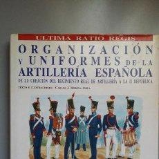 Militaria: ORGANIZACION Y UNIFORMES DE LA ARTILLERIA ESPAÑOLA. Lote 168468228