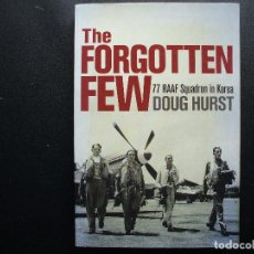 Militaria: THE FORGOTTEN FEW. 77 RAAF SQUADRON IN KOREA. AVIACIÓN GUERRA DE COREA. Lote 168578456