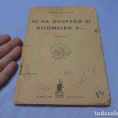 Militaria: * ANTIGUO LIBRO DE GUERRA CIVIL, SE HA OCUPADO EL KM 6. ORIGINAL. ZX. Lote 168629504