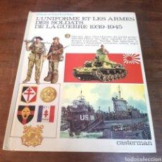 Militaria: L'UNIFORME ET LES ARMES DES SOLDATS DE LA GUERRE 1939 1945 CASTERMAN LIBRO UNIFORMES. Lote 168729769